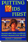 PUTTING KIDS FIRST: WALKING AWAY FROM A MARRIAGE WITHOUT WALKING OVER THE KID